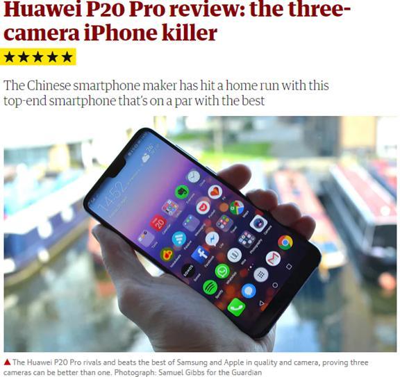 1.五星好评!HUAWEI P20 Pro,挑战iPhone的三眼神兽! 《卫报》记者Samuel Gibbs称HUAWEI P20 Pro可谓挑战iPhone的三眼神兽,获得5星满分好评!HUAWEI P20 Pro亮点包括持久续航、精美设计和绝佳拍照,这款手机证明华为不仅可以挑战苹果和三星,而且在很多方面更是有所超越。  2.